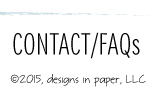 Designs In Paper: Contact/FAQs